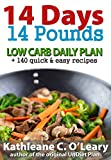 14 Days - 14 Pounds (Weight Loss Guide): Low Carb Daily Plan + 140 Quick & Easy Recipes (Low Carb Diet Plans - Daily Plans with Menus and Recipes)