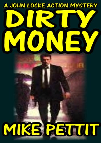 DIRTY MONEY (Political Suspense Hard Boiled Mystery)