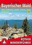 Bayerischer Wald: Cham - Bodenmais - Zwiesel - Freyung - Passau. 54 Touren. Mit GPS-Daten (Rother Wanderführer)
