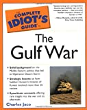 The Complete Idiot's Guide To the Gulf War