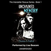 Unchained Memory: The Interstellar Rescue Series, Volume 1 | Donna S. Frelick
