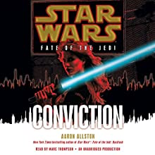 Star Wars: Fate of the Jedi: Conviction Audiobook by Aaron Allston Narrated by Marc Thompson