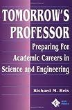 Tomorrow's Professor: Preparing for Careers in Science and Engineering