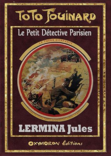 Jules Lermina - Toto Fouinard - Le Tueur d'Enfants