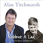 Nobbut a Lad: A Yorkshire Childhood | Alan Titchmarsh