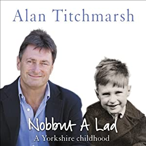 Nobbut a Lad: A Yorkshire Childhood | [Alan Titchmarsh]