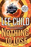 Lee Child Nothing to Lose (Jack Reacher Novels)