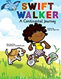 img - for Swift Walker: A Continental Journey: Geography Books for Kids! (Volume 1) book / textbook / text book