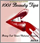 1001 Beauty Tips To Bring Out Your Na...