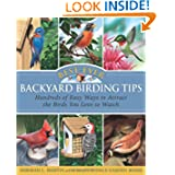 Best-Ever Backyard Birding Tips: Hundreds of Easy Ways to Attract the Birds You Love to Watch (Rodale Organic...