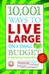 10,001 Ways to Live Large on a Small...