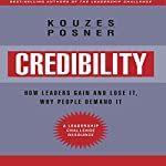 Credibility: How Leaders Gain and Lose It, Why People Demand It, Revised Edition | James M. Kouzes,Barry Z. Posner