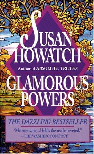 Glamorous Powers, Susan Howatch