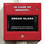 In Case of Memory, Break Glass | Andrew G. Szava-Kovats