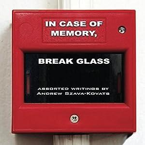 In Case of Memory, Break Glass Hörbuch von Andrew G. Szava-Kovats Gesprochen von: Andrew Szava-Kovats
