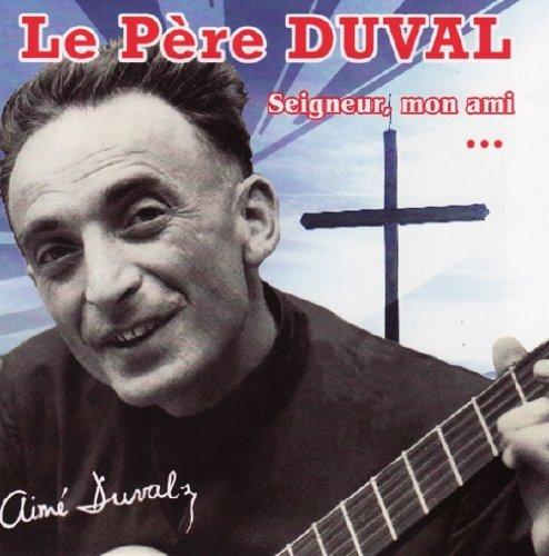 Aimé Duval Le Père Duval - La Chorale Du Père Duval - L'Enfance De Mes Chansons