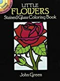 Little Flowers Stained Glass (Dover Stained Glass Coloring Book)