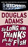 So Long, And Thanks For All The Fish (Turtleback School & Library Binding Edition) (0613175190) by Douglas Adams