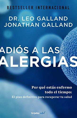 Book Cover: Adiós a las alergias / The Allergy Solution: Unlock the Surprising, Hidden Truth about Why You Are Sick and How to Get Well