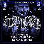 De Vermis Manorum: Suspense, Episode 18 | John C. Alsedek,Dana Perry-Hayes