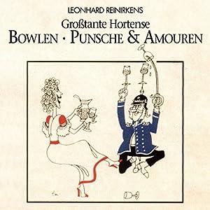 Bowlen, Punsche und Amouren Hörbuch