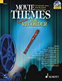 Max Charles Davies Movie Themes for Soprano Recorder: 12 Memorable Themes from the Greatest Movies of All Time (Schott Master Play-along Series)