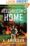 Resurrecting Home: A Novel (The Survi...