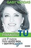 img - for Primero t : mente, cuerpo y esp ritu. Los 7 pasos para verte bien y sentirte mejor (Spanish Edition) book / textbook / text book