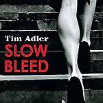 Slow Bleed | Tim Adler