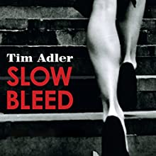 Slow Bleed Audiobook by Tim Adler Narrated by Charlie Sanderson