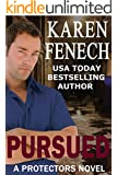 PURSUED: The Protectors Series - Book Three (Romantic Suspense)