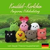 Knuddel-Kerlchen Amigurumi H�kelanleitung (Kleine und niedliche Amigurumi 8)