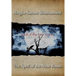 Anglo-Saxon Shamanism - Spell of The Nine Knots