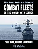 The Naval Institute Guide to Combat Fleets of the World, 16th Edition: Their Ships, Aircraft, and Systems