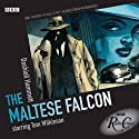 Radio Crimes: The Maltese Falcon  by Dashiell Hammett Narrated by Tom Wilkinson, Jane Lapotaire, Peter Vaughan, Nickolas Grace