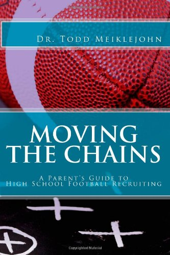 Moving the Chains: A Parent's Guide to High School Football Recruiting