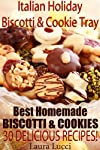 Italian Holiday Cookie Tray - Best Homemade Biscotti & Cookie Recipes For All Occasions!
