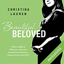 Beautiful Beloved (Beautiful 3.6) | Livre audio Auteur(s) : Christina Lauren Narrateur(s) : Ingrid Donnadieu