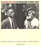img - for Ben Shahn's New York: The Photography of Modern Times by Deborah Martin Kao Laura Katzman Jenna Webster (2000-05-01) Hardcover book / textbook / text book