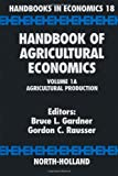 img - for Handbook of Agricultural Economics. Volume 1A: Agricultural Production. Handbooks in Economics 18 book / textbook / text book