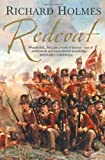Redcoat: The British Soldier in the Age of Horse and Musket (0006531520) by Holmes, Richard
