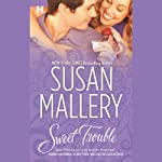 Sweet Trouble (       UNABRIDGED) by Susan Mallery Narrated by Therese Plummer
