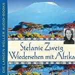 Wiedersehen mit Afrika | Stefanie Zweig