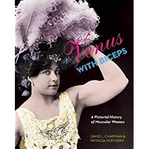Venus With Biceps: A Pictorial History of Muscular Women