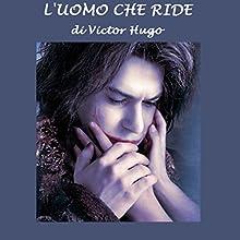 L'uomo che ride [The Man Who Laughs] (       ABRIDGED) by Victor Hugo Narrated by Silvia Cecchini