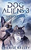 Dog Aliens 3: She Wolf Neya (Dog Aliens Series)