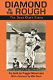 img - for Diamond in the Rough: The Dave Clark Story book / textbook / text book