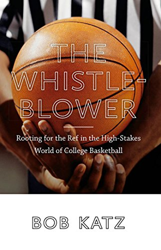 The Whistleblower: Rooting for the Ref in the High-Stakes World of College Basketball (State Ref compare prices)