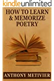 How to Learn & Memorize Poetry ... Using a Memory Palace Specifically Designed for Memorizing Verse (Magnetic Memory Series) (English Edition)