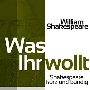 Was Ihr wollt (Shakespeare kurz und bündig) Hörbuch